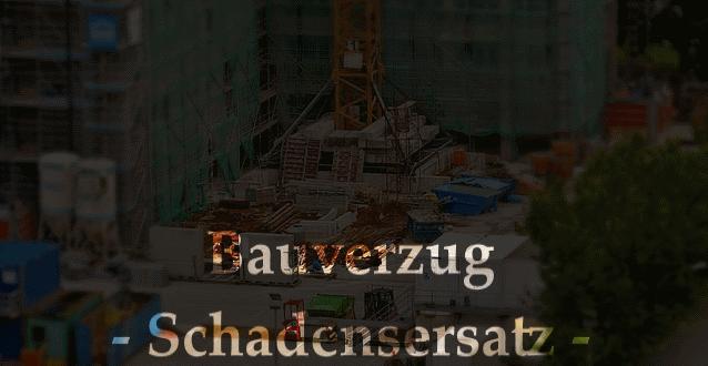 Schadensersatz bei Bauverzögerung