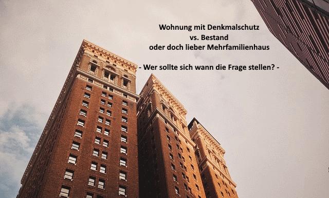 Eigentumswohnung unter Denkmalschutz vs. Mehrfamilienhaus